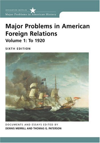 9780618370382: Major Problems in American Foreign Relations, Volume I: To 1920 (Major Problems in American History (Wadsworth))