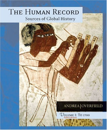 9780618370405: The Human Record: Sources of Global History, Vol. 1: To 1700