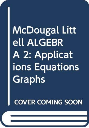 9780618370641: McDougal Littell ALGEBRA 2: Applications Equations Graphs