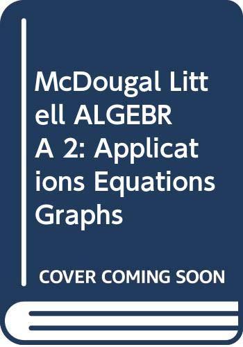 9780618370641: McDougal Littell ALGEBRA 2: Applications Equations Graphs