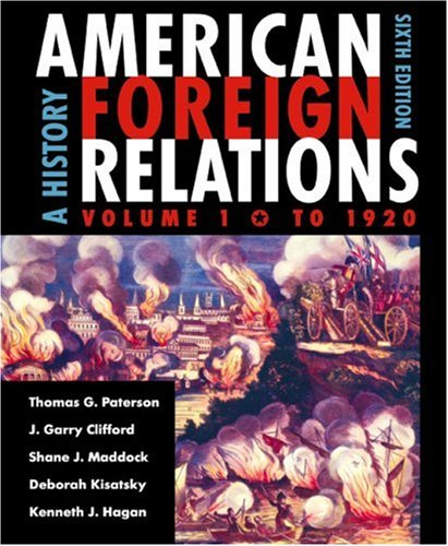 American Foreign Relations - To 1920 Vol.: J. Garry Clifford;