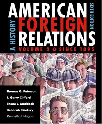 American Foreign Relations: Volume 2: Since 1895: Thomas G. Paterson,