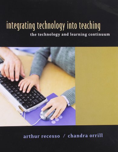 Integrating Technology into Teaching: The Technology Learning: Recesso, Arthur
