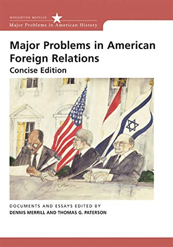 9780618376391: Major Problems in American Foreign Relations: Documents and Essays, Concise Edition (Major Problems in American History)