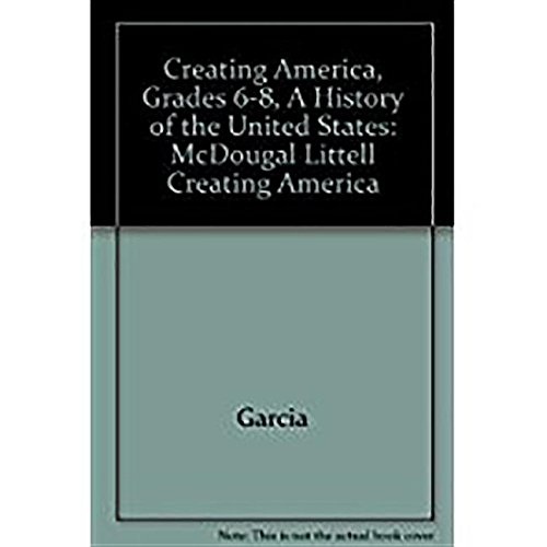 9780618376834: McDougal Littell Creating America: Student Edition Grades 6-8 A History of the United States 2005