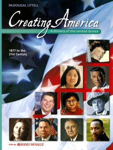 9780618376841: Creating America: 1877 to the 21st Century: Student Edition © 2005 1877 to the 21st Century 2005