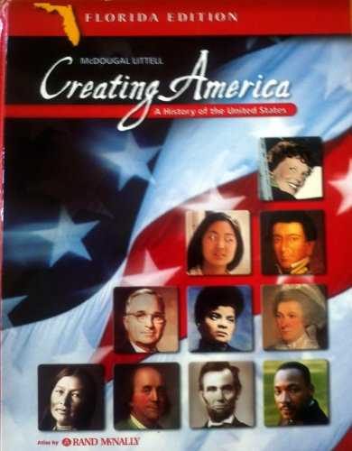 McDougal Littell Creating America Florida: Student Edition Grades 6-8 A History of the United ...