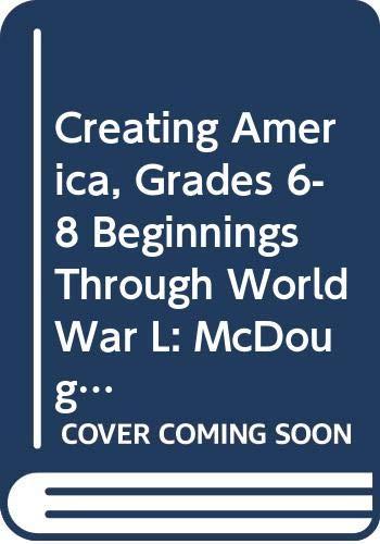 9780618377077: McDougal Littell Creating America Florida: Student Edition Grades 6-8 Beginnings through World War l 2005