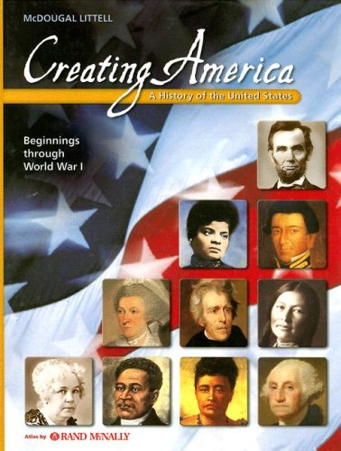 Creating America: Beginnings through World War l: Student Edition ? 2005 2005: LITTEL, MCDOUGAL