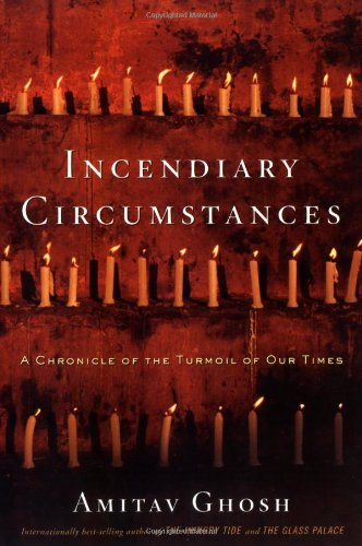 9780618378067: Incendiary Circumstances: A Chronicle of the Turmoil of Our Times
