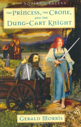 9780618378234: The Princess, the Crone, and the Dung-Cart Knight (The Squire's Tales)