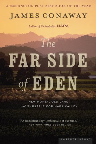 9780618379804: The Far Side of Eden: New Money, Old Land, and the Battle for Napa Valley