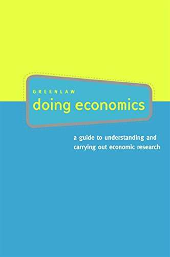 Doing Economics: A Guide to Understanding and Carrying Out Economic Research: Steven A. Greenlaw