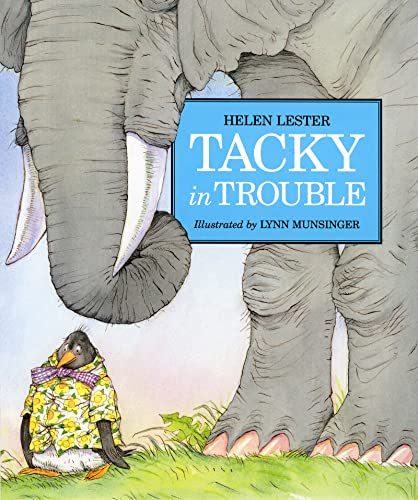 Tacky in Trouble (Tacky the Penguin) (0618380086) by Lester, Helen