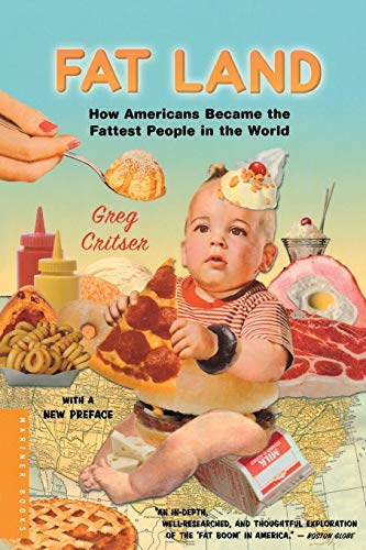 9780618380602: Fat Land: How Americans Became the Fattest People in the World