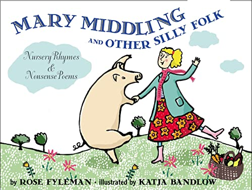 9780618381418: Mary Middling and Other Silly Folk: Nursery Rhymes and Nonsense Poems
