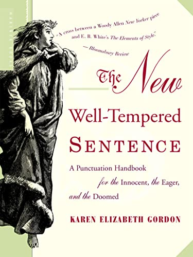 9780618382019: The New Well-Tempered Sentence: A Punctuation Handbook for the Innocent, the Eager, and the Doomed