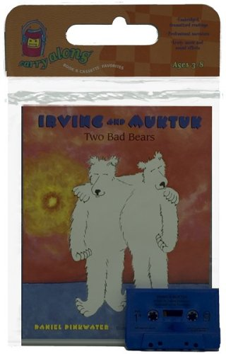 Irving and Muktuk Book & Cassette: Two Bad Bears