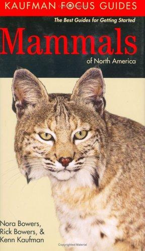 Kaufman Focus Guide to Mammals of North: Kenn Kaufman, Rick