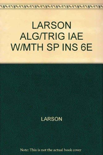 LARSON ALG/TRIG IAE W/MTH SP INS 6E: LARSON