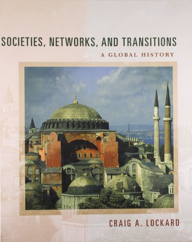 Societies, Networks, and Transitions: A Global History,: Craig Lockard