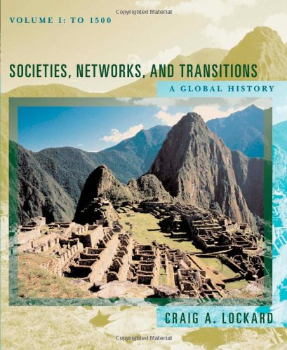 9780618386123: Societies, Networks, and Transitions: A Global History, Volume I: To 1500