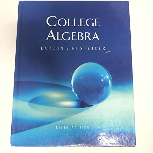 College Algebra, Sixth Edition: Ron Larson, Robert