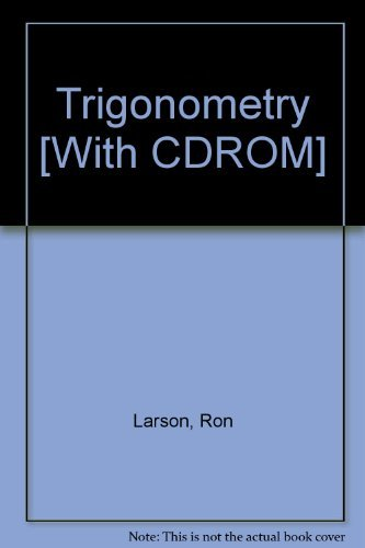 Trigonometry [With CDROM] (0618386564) by Larson, Ron; Hostetler, Robert P.