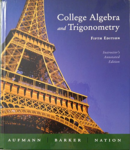 College Algebra and Trigonometry: Instructor's Annotated Edition (Fifth Edition): Aufmann, ...