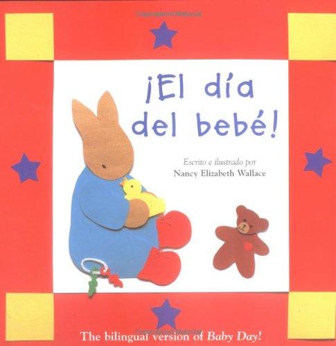 9780618387953: El Dia del Bebe!/Baby Day!