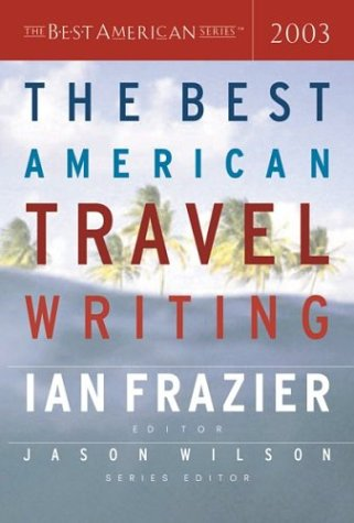9780618390748: The Best American Travel Writing 2003