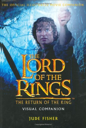 The lord of the Rings Visual Companion, the Return of the King: Fisher, Jude