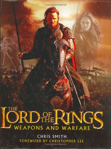 9780618390991: The Lord of the Rings: Weapons and Warfare : An Illustrated Guide to the Battles, Armies and Armor of Middle-Earth