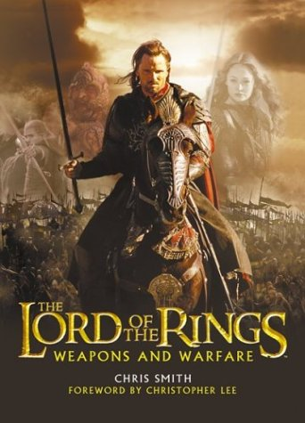 9780618391004: The Lord of the Rings: Weapons and Warfare : An Illustrated Guide to the Battles, Armies and Armor of Middle-Earth