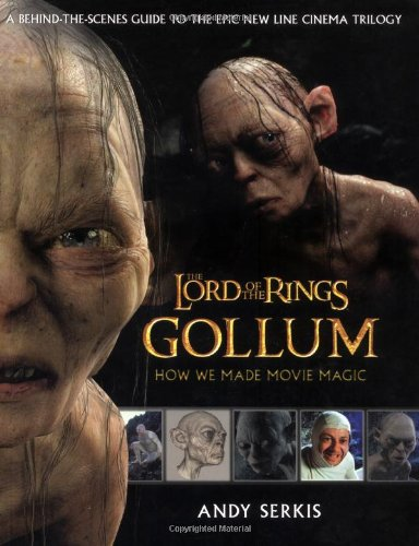 The Lord of the Rings: Gollum - How We Made Movie Magic: Serkis, Andy.