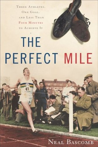 9780618391127: The Perfect Mile: Three Athletes, One Goal, and Less Than Four Minutes to Achieve It