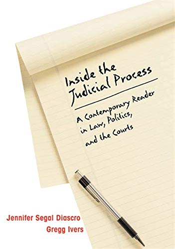Inside the Judicial Process: A Contemporary Reader in Law, Politics, and the Courts: Segal Diascro,...