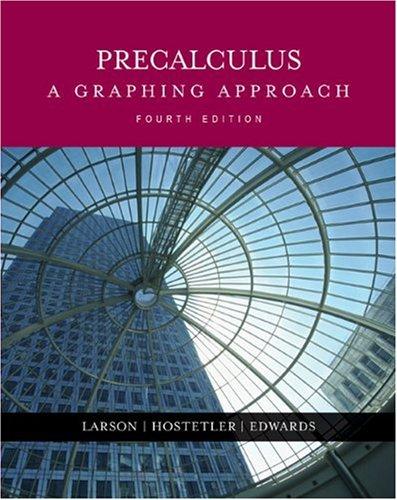 Precalculus: A Graphing Approach: Ron Larson, Robert