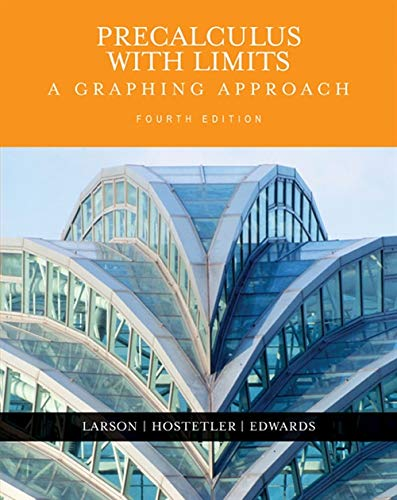 Precalculus with Limits: A Graphing Approach (0618394788) by Ron Larson; Bruce H. Edwards; Robert Hostetler