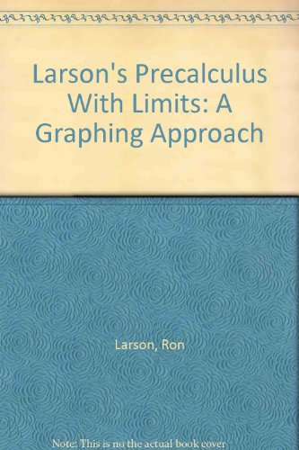 Larson's Precalculus With Limits: A Graphing Approach: Larson, Ron