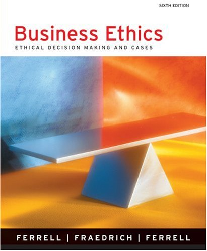 9780618395736: Business Ethics: Ethical Decision Making and Cases (6th Edition)