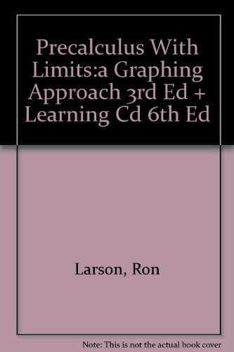 Precalculus With Limits:A Graphing Approach 3rd Edition Plus Learning Cd 6th Edition: Larson, Ron