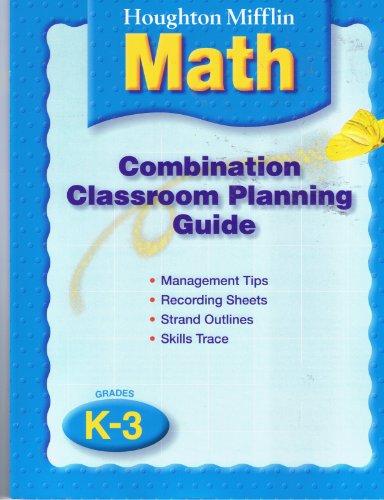 Houghton Mifflin Math: Grades K-3: Combination Classroom Planning Guide: HOUGHTON MIFFLIN