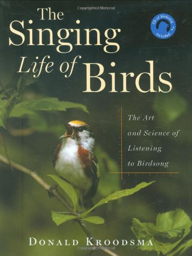 9780618405688: The Singing Life Of Birds: The Art And Science Of Listening To Birdsong