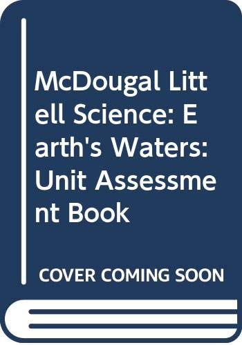 9780618406289: McDougal Littell Science: Earth's Waters: Unit Assessment Book