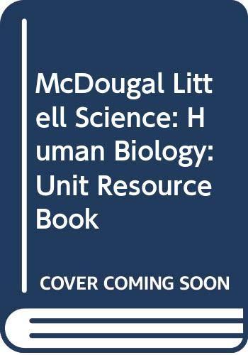 9780618406432: McDougal Littell Science: Human Biology: Unit Resource Book