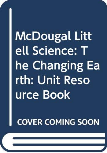 9780618406586: McDougal Littell Science: The Changing Earth: Unit Resource Book