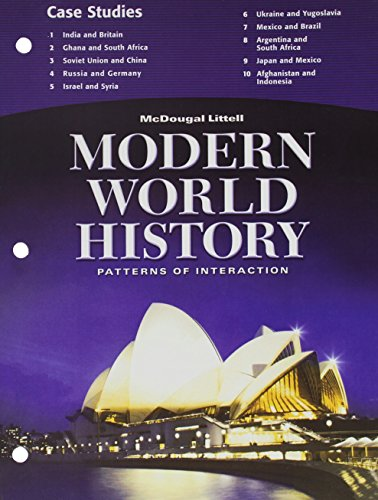 McDougal Littell World History: Patterns of Interaction: Case Studies Student Edition Grades 9-23 Modern World History