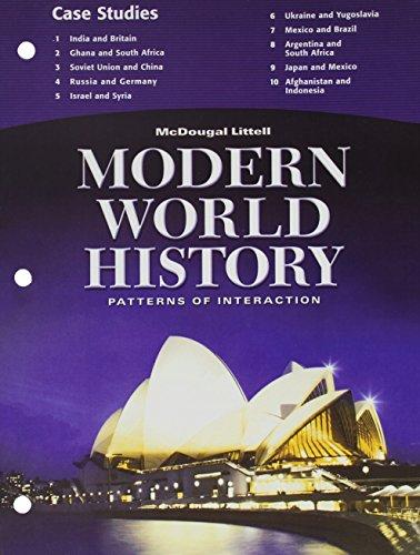 McDougal Littell World History: Patterns of Interaction: Case Studies Student Edition Grades 9-23 Modern World History