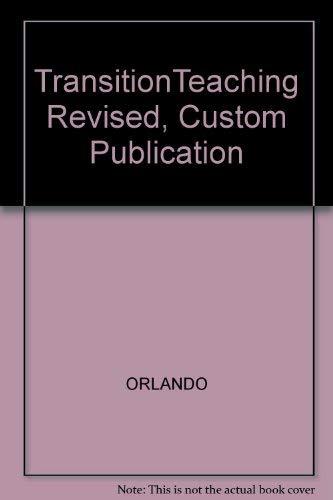 Transition To Teaching: A Custom Edition for: Frank J. Orlando,